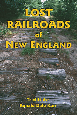 Lost Railroads of New England 3d ed